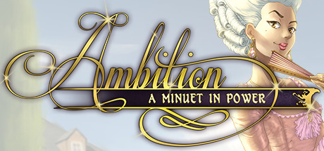 Ambition A Minuet in Power Free Download