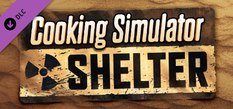 Cooking Simulator Shelter Free Download
