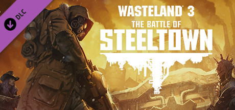 Wasteland 3 The Battle of Steeltown Free Download